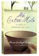 An Extra Mile - a Story of Embracing God's Call (#04 in Sensible Shoes Series)