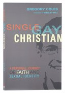 Single Gay Christian: A Personal Journey of Faith and Sexual Identity Paperback