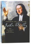 Through the Year With John Wesley: 365 Daily Readings Hardback