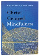 Christ-Centred Mindfulness: Connected to Self and God