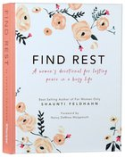 Find Rest: A Women's Devotional For Lasting Peace in a Busy Life Hardback