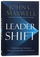 Leadershift: The 11 Essential Changes Every Leader Must Embrace Paperback