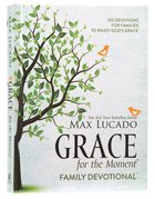 Grace For the Moment:100 Devotions For Families to Enjoy God's Grace