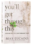 You'll Get Through This: Hope and Help For Your Turbulent Times Hardback