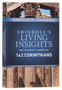 Insights on 1&2 Corinthians (Swindoll's Living Insights New Testament Commentary Series)
