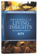 Insights on Acts (#05 in Swindoll's Living Insights New Testament Commentary Series) Hardback