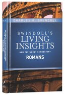 Insights on Romans (Swindoll's Living Insights New Testament Commentary Series) Hardback