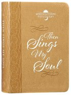 Then Sings My Soul: Morning & Evening Devotional (365 Daily Devotions Series) Imitation Leather