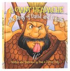 A Giant Headache: The Story of David and Goliath Hardback