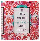 Guided Journal: He Fills My Life With Good Things Hardback