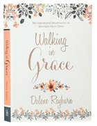 Walking in Grace: 366 Inspirational Devotions For An Abundant Life in Christ Paperback