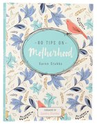 80 Tips on Motherhood Hardback