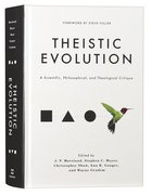 Theistic Evolution: A Scientific, Philosophical, and Theological Critique Hardback