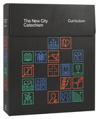 The New City Catechism Curriculum: Lessons For Our Hearts and Minds (Ages 8-11)