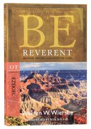 Be Reverent (Ezekiel) (Be Series) Paperback