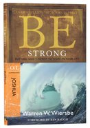 Be Strong (Joshua) (Be Series) Paperback