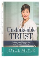 Unshakeable Trust: Find the Joy of Trusting God At All Times, in All Things!