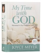 My Time With God: Renewed in His Presence Daily (365 Devotions) (365 Daily Devotions Series)