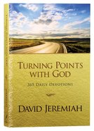 Turning Points With God: 365 Daily Devotions (365 Daily Devotions Series) Paperback