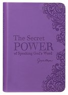 The Secret Power of Speaking God's Word Bonded Leather