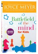 Battlefield of the Mind For Kids: Winning the Battle in Your Mind