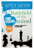 Battlefield of the Mind For Teens: Winning the Battle in Your Mind Paperback
