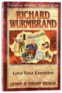 Richard Wurmbrand - Love Your Enemies (Christian Heroes Then & Now Series) Paperback