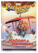 Madman in Manhattan (#21 in Adventures In Odyssey Imagination Station (Aio) Series) Hardback