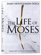 The Life of Moses: God's First Deliverer of Israel Hardback