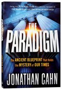 The Paradigm: The Ancient Blueprint That Holds the Mystery of Our Times Paperback