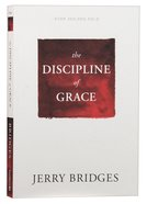 The Discipline of Grace: God's Role and Our Role in the Pursuit of Holiness Paperback