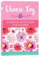 Choose Joy: 3-Minute Devotions For Women Paperback