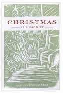 Christmas is a Promise (ESV) (Pack Of 25) Booklet