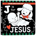 J is For Jesus Black and White Board Book Board Book