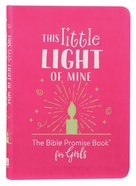 This Little Light of Mine: The Bible Promise Book For Girls Flexi Back