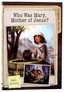 Who Was Mary, Mother of Jesus? (Kingdom Files Series) Paperback