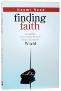 Finding Faith: Inspiring Conversion Stories From Around the World Paperback