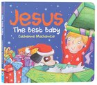 Jesus: The Best Baby Board Book