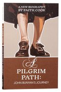 A Pilgrim Path: John Bunyan's Journey Paperback
