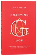 Enjoying God: Experience the Power and Love of God in Everyday Life Paperback