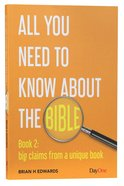Big Claims From a Unique Book (#02 in All You Need To Know About The Bible Series) Paperback