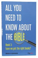 Have We Got the Right Books? (#03 in All You Need To Know About The Bible Series) Paperback