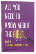A Journey From Then to Now (#04 in All You Need To Know About The Bible Series) Paperback