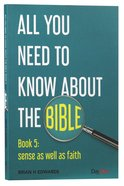 Sense as Well as Faith (#05 in All You Need To Know About The Bible Series) Paperback