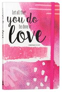 Journal: Let All That You Do Be Done in Love, Pink, Elastic Band Closure Paperback