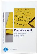 Promises Kept - Whole Story of the Bible (The Good Book Guides Series) Paperback