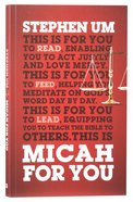 Micah For You: Acting Justly, Loving Mercy (God's Word For You Series)