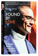 Found By Love: A Hindu Priest Encounters Jesus Christ Paperback