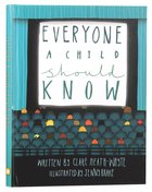 Everyone a Child Should Know (A Child Should Know Series) Hardback