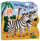The Zebra's Tale (Bobbly Bible Tales Series)
